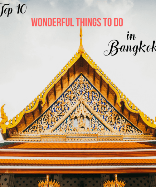 Top 12 Wonderful Things to do in Bangkok