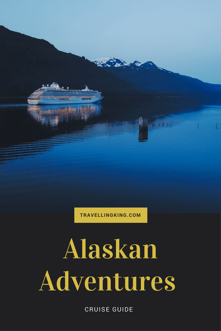 Alaskan Adventures - Best Cruise Guide