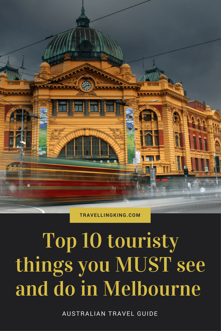 Top 10 touristy things you MUST see and do in Melbourne - Australia