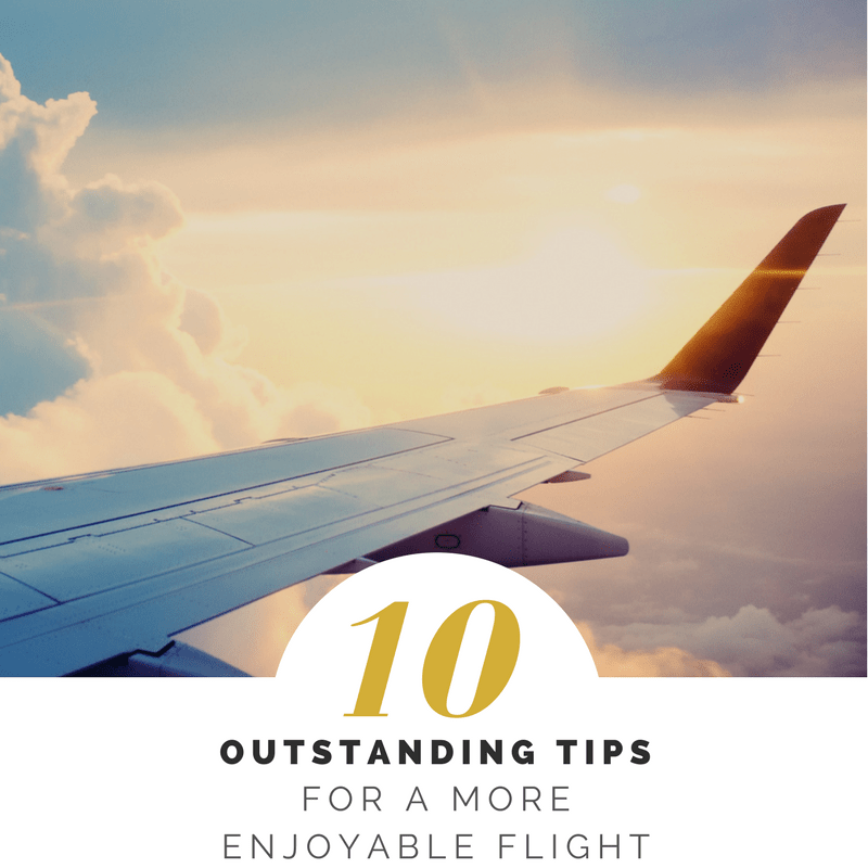 10 Outstanding Tips for a more enjoyable Flight