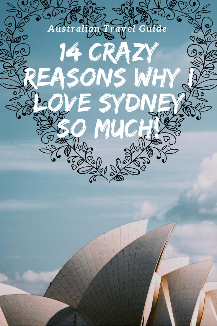 14 Crazy Reasons why I LOVE Sydney so much!