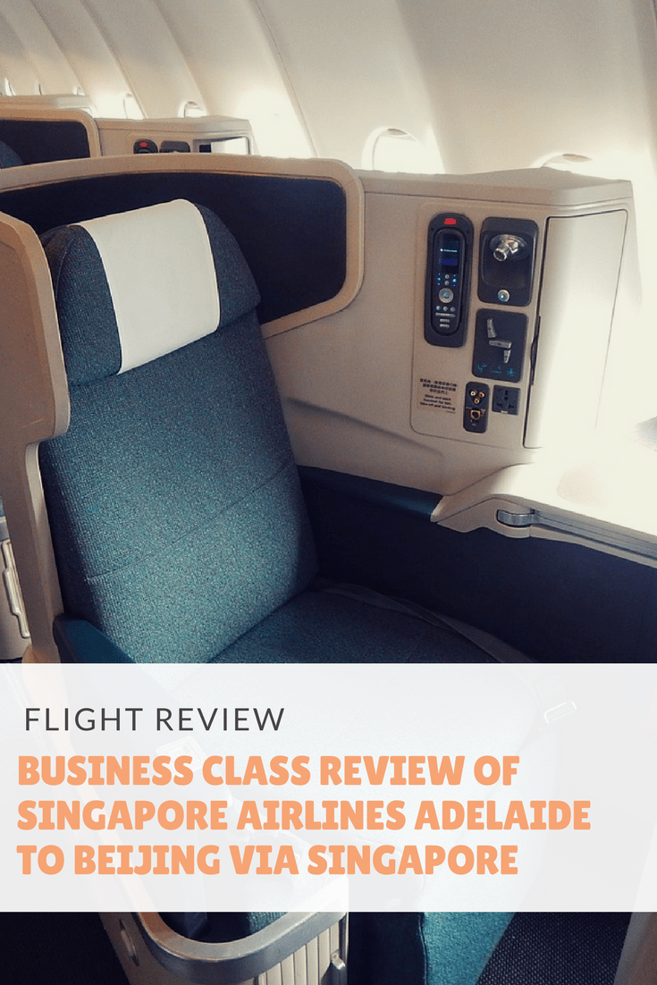 Business Class review of Singapore Airlines Adelaide to Beijing via Singapore