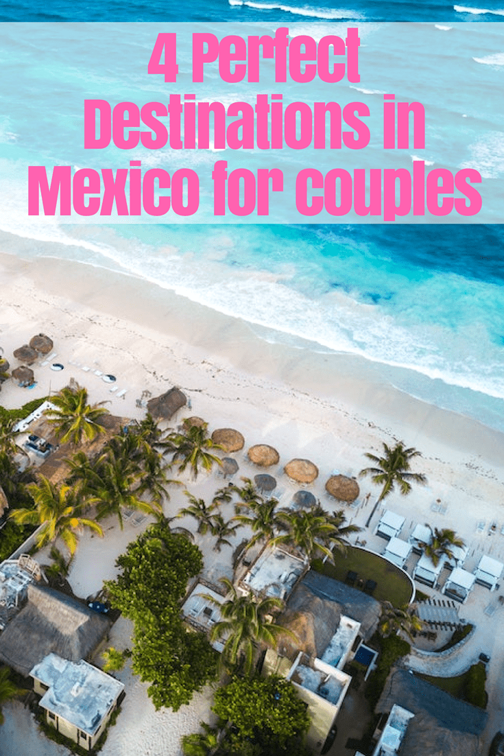 4 of the Best Destinations in Mexico for Couples