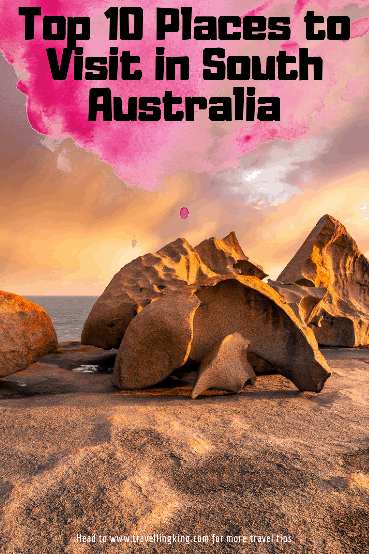 Top 10 Places to Visit in South Australia