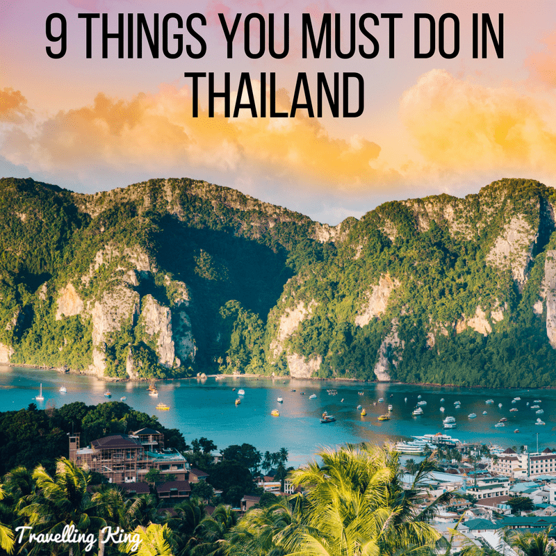 9 Things You Must Do in Thailand