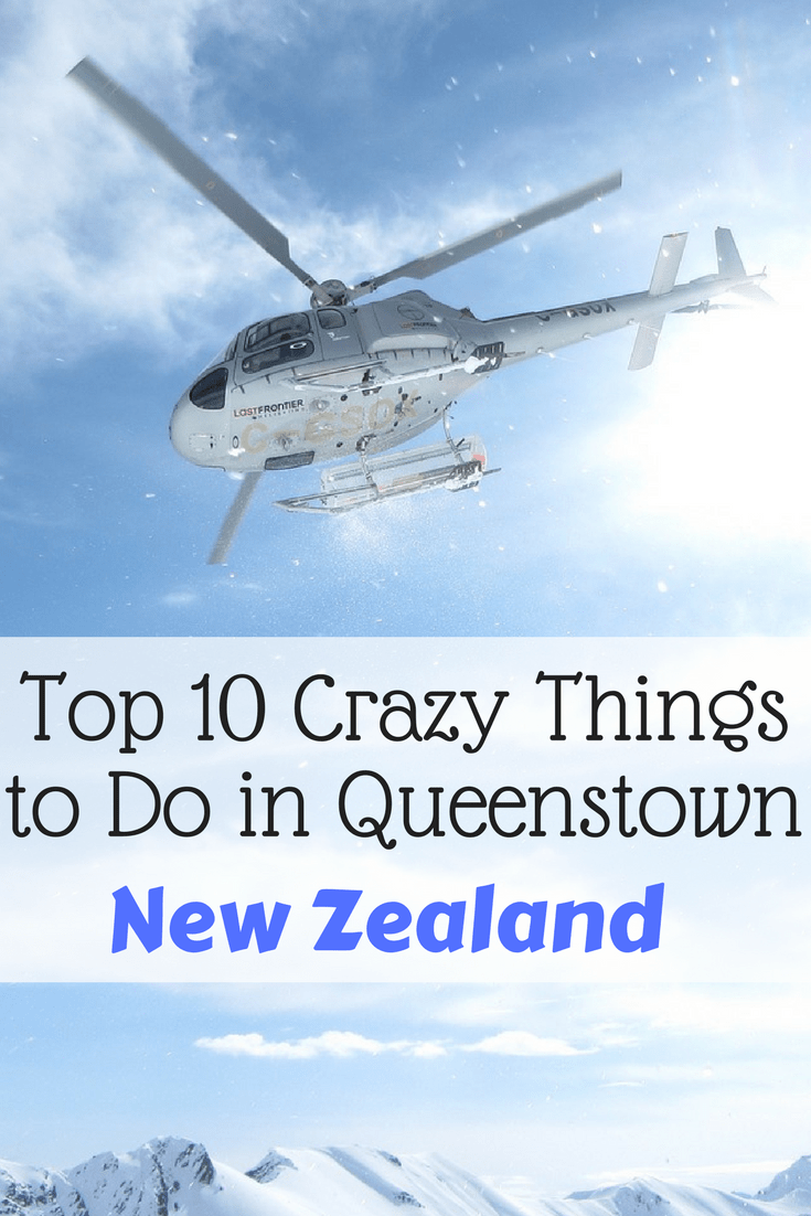 Top 10 Crazy Things to Do in Queenstown, New Zealand