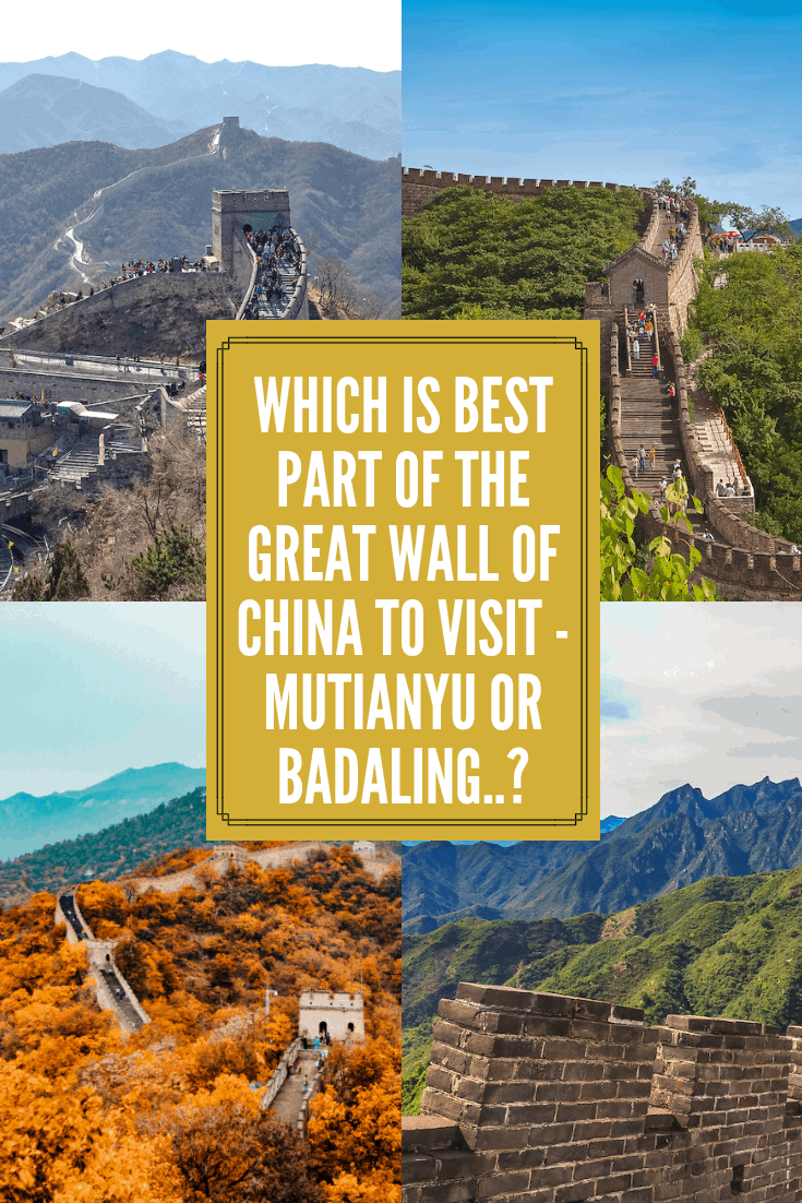 Which is best part of the Great Wall of China to visit - Mutianyu Or Badaling..?