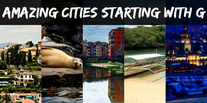 Amazing Cities Around The World Starting With G