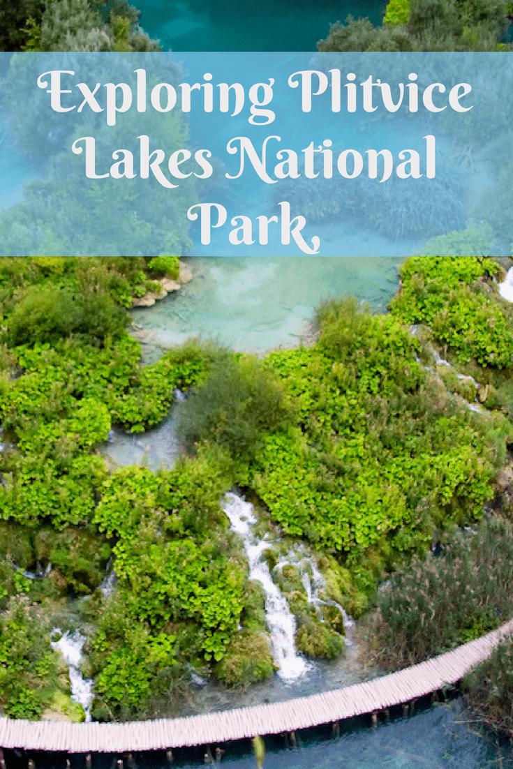 Exploring Plitvice Lakes National Park, Croatia