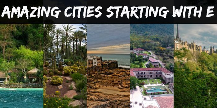 Cities starting with E