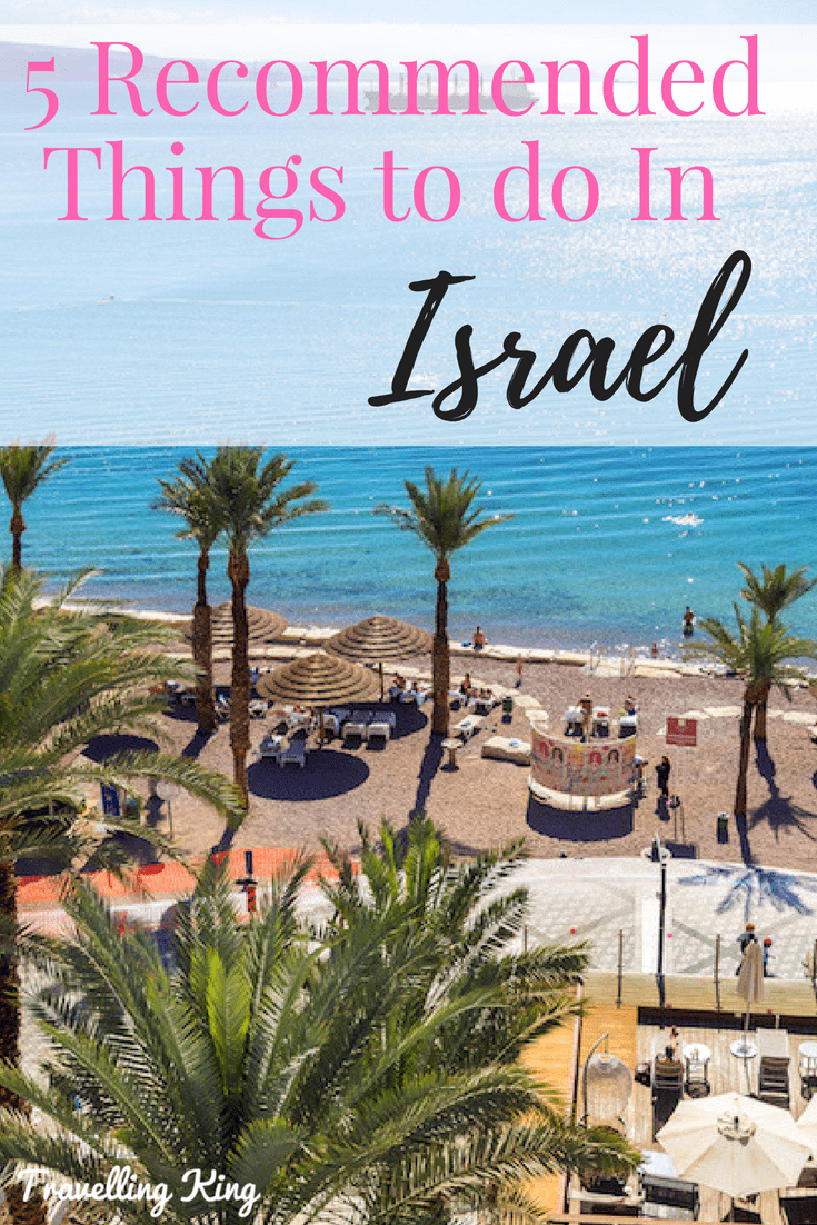 5 Recommended Things to do In Israel