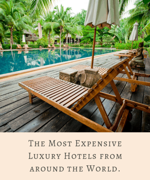 The Most Expensive Luxury Hotels from around the World