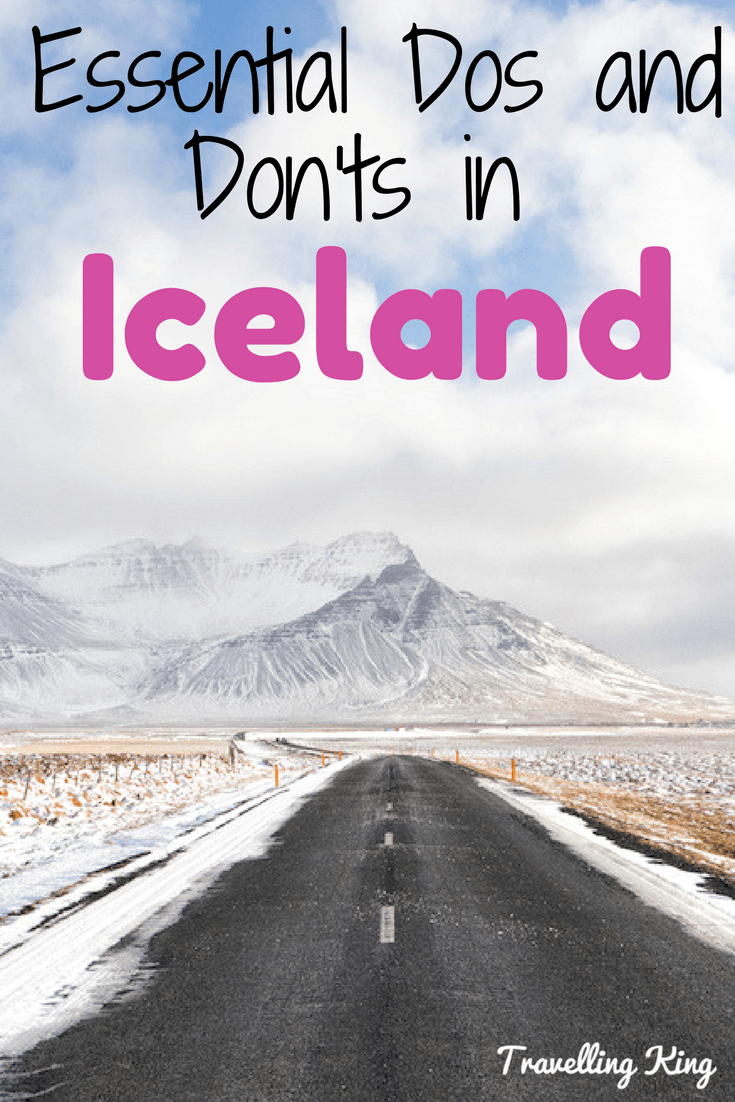 Plan A Cool Trip To Iceland With These Essential Dos and Don'ts