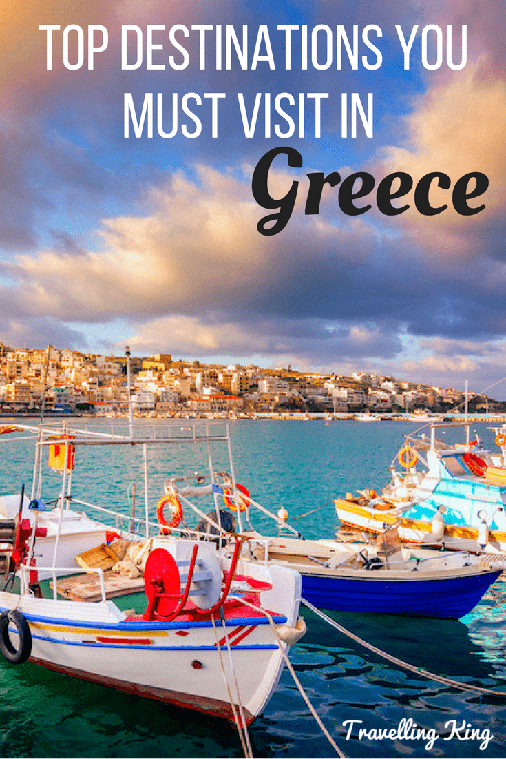 Top Destinations You Must Visit In Greece