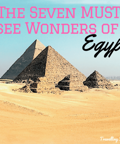 The Seven MUST see Wonders of Egypt