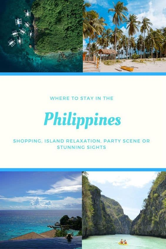 Where to Stay in the Philippines - Shopping, Island relaxation, Party Scene or Stunning Sights