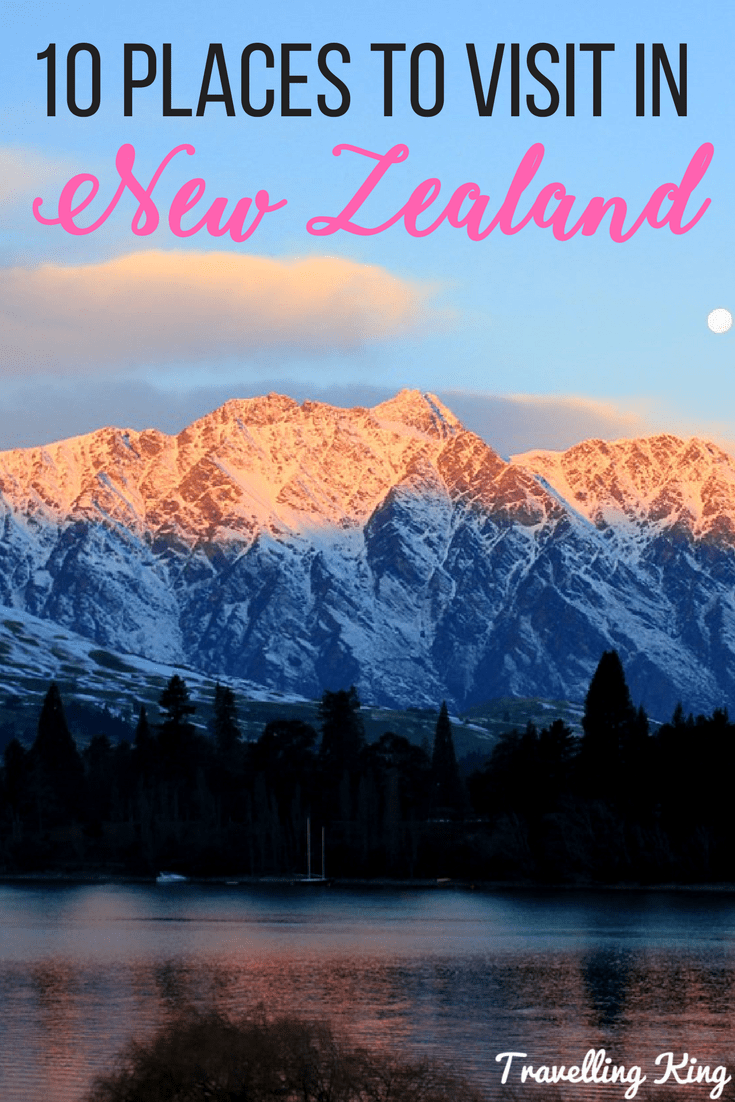 Ten Places To Visit In New Zealand