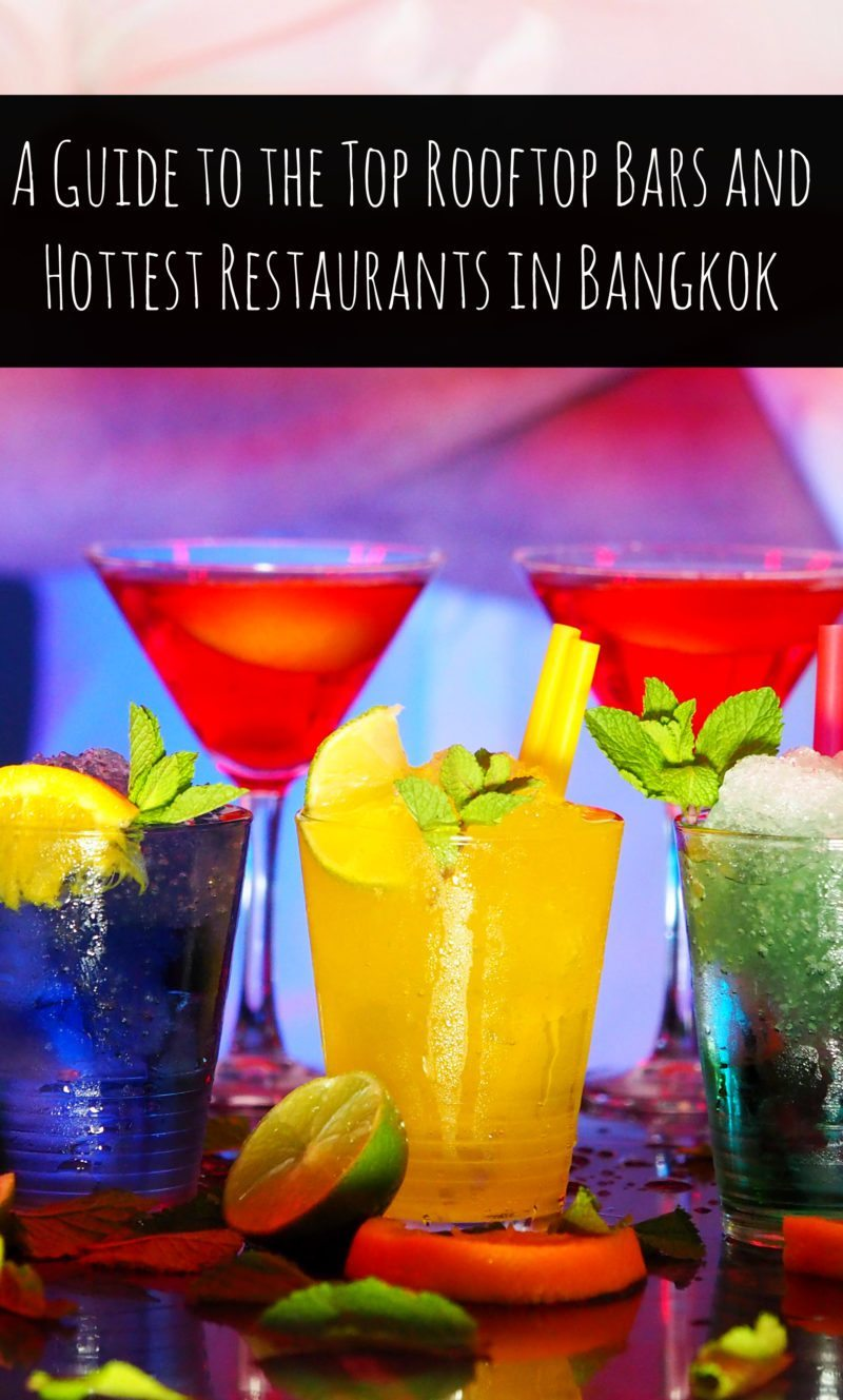 A Guide to the Top Rooftop Bars and Hottest Restaurants in Bangkok