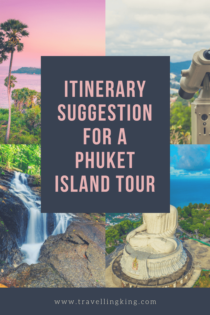 Itinerary Suggestion for a Phuket Island Tour