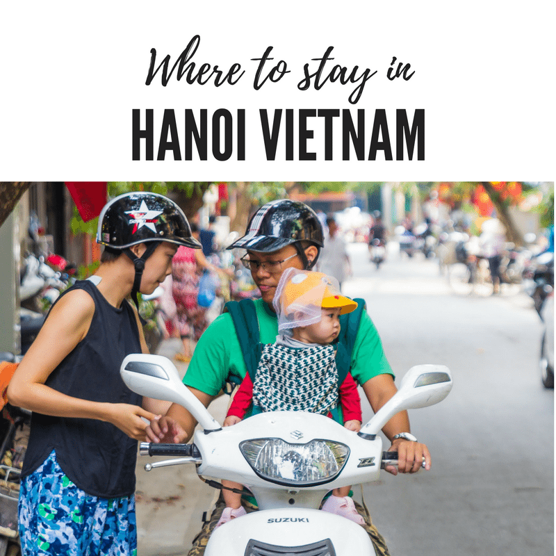Where to Stay in Hanoi in Vietnam for a First Time Traveller