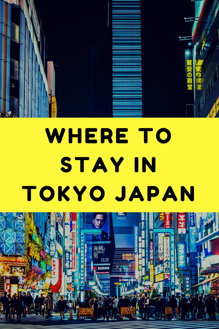 Comprehensive Guide on Where to Stay in Tokyo Japan