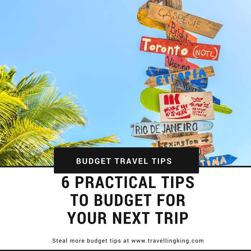 6 Practical Tips to Budget for your Next Trip