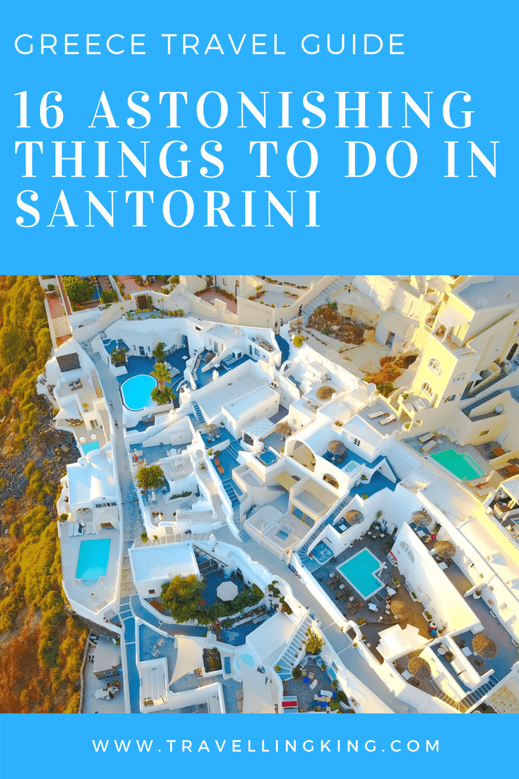 16 Astonishing Things to do in Santorini - Greece Travel Guide