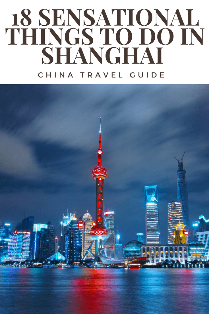18 Sensational Things to Do in Shanghai - China Travel Guide