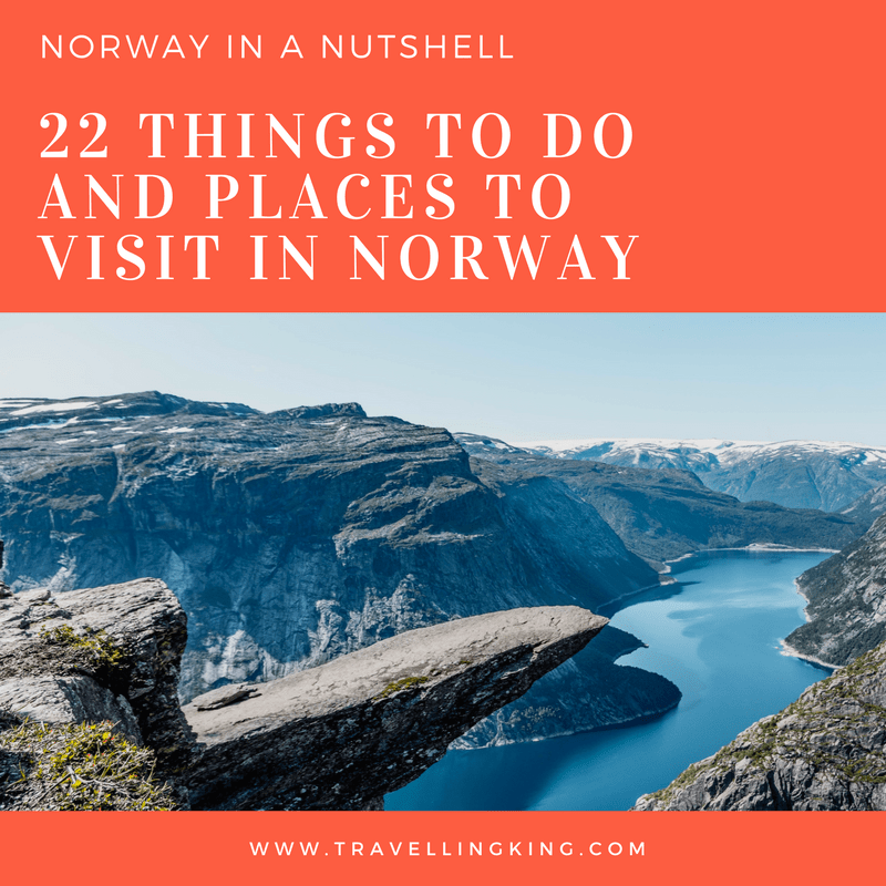 Norway in a Nutshell – 22 Things to do and Places to Visit in Norway
