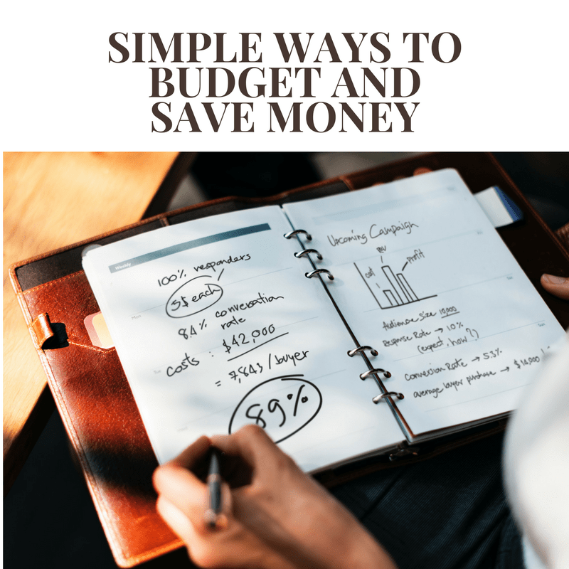 Simple Ways to Budget and Save Money