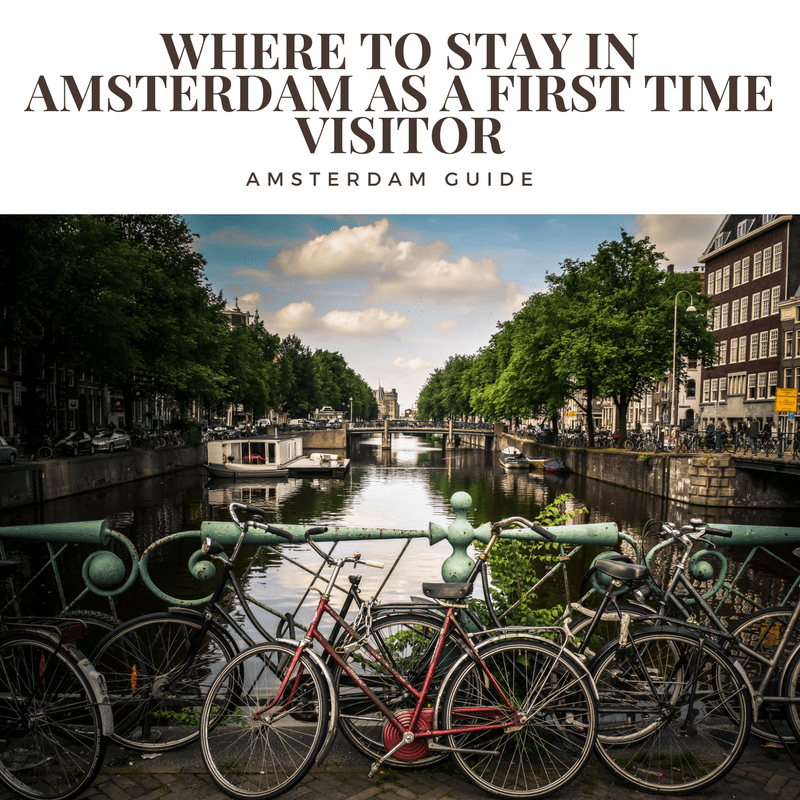 must read comprehensive guide on where to stay in amsterdam