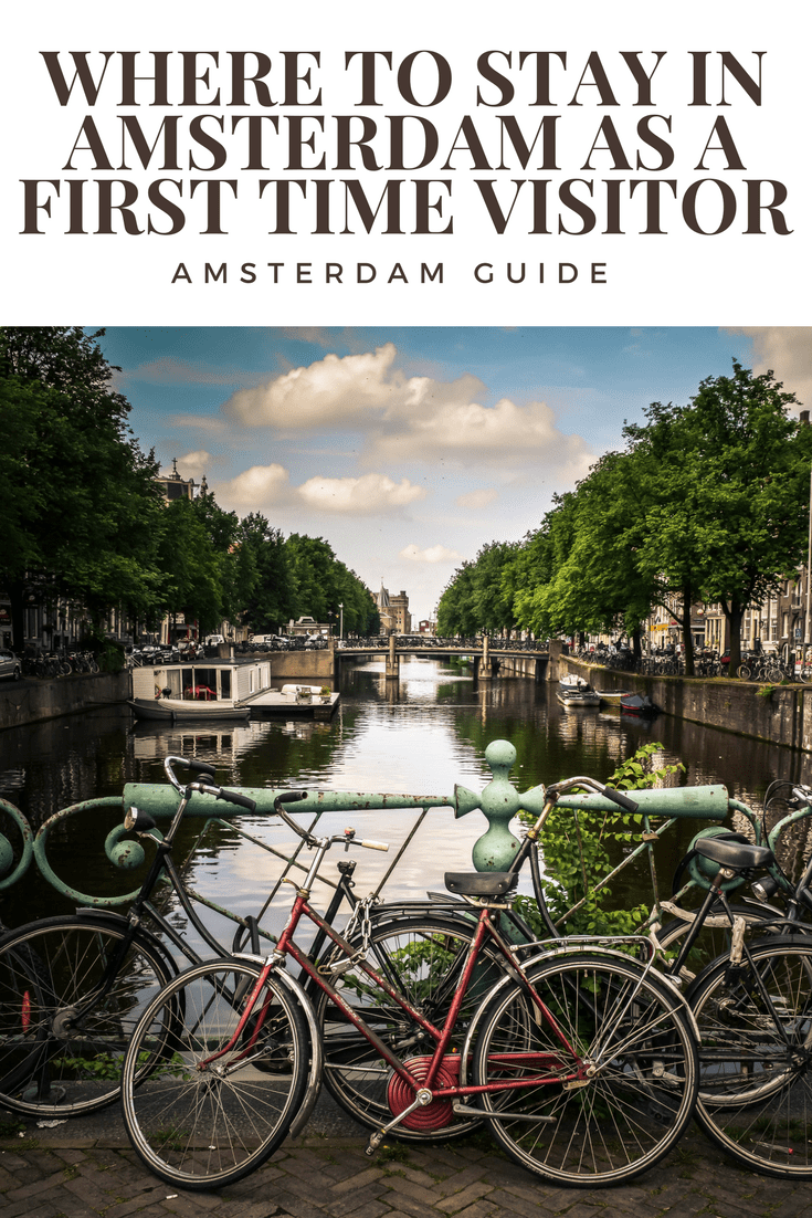 Where to Stay in Amsterdam as a First Time Visitor