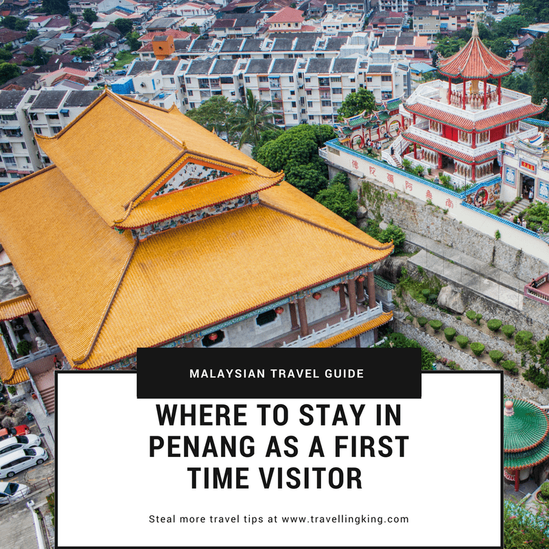 Where to stay in Penang as a first time visitor – Malaysia Travel Guide