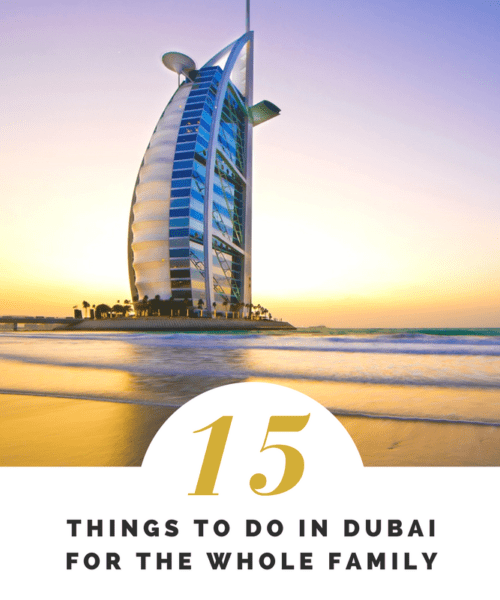 15 Things to do in Dubai for the Whole Family