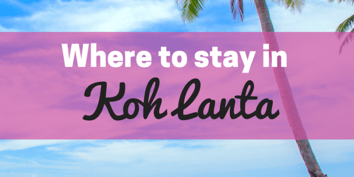 Where to stay in Koh Lanta