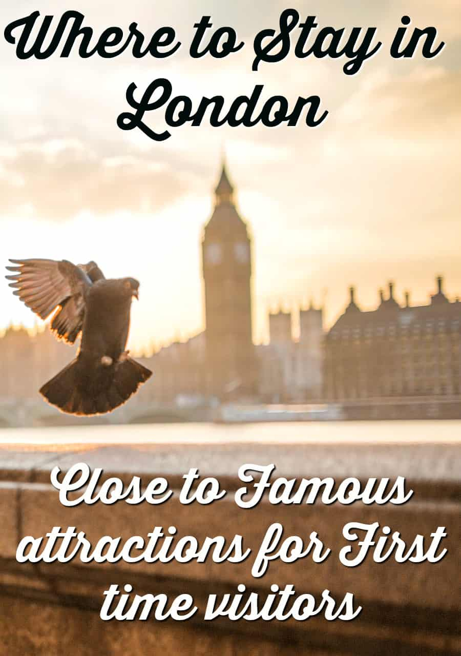 Where to stay in London – Close to Famous attractions for First time visitors1