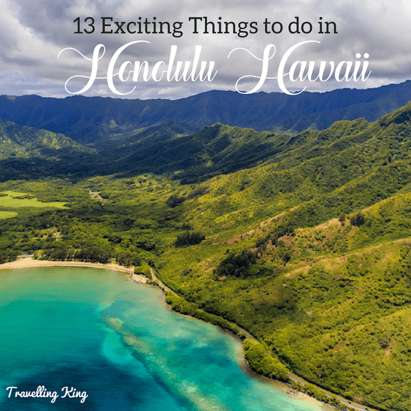 13 Exciting Things to do in Honolulu Hawaii