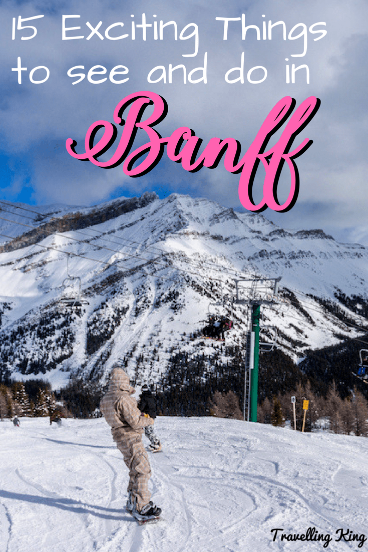 15 Exciting Things to see and do in Banff