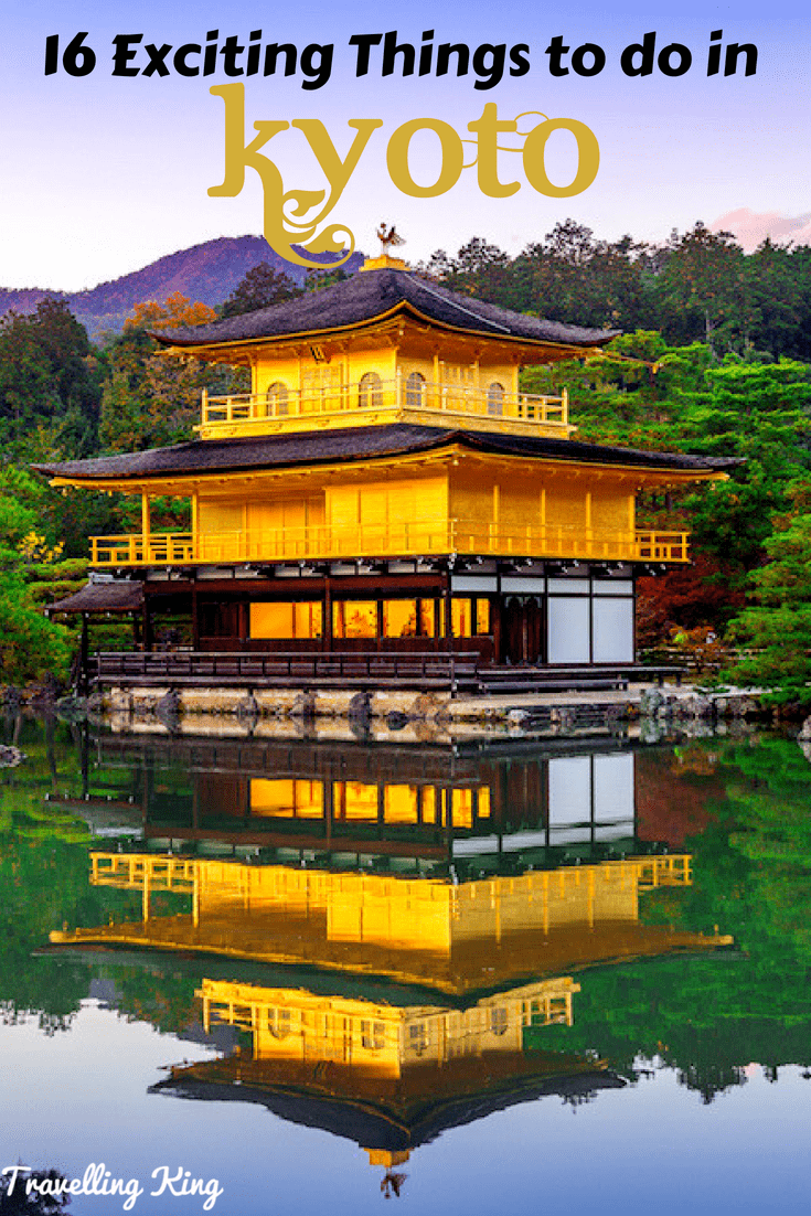 16 Exciting Things to do in Kyoto