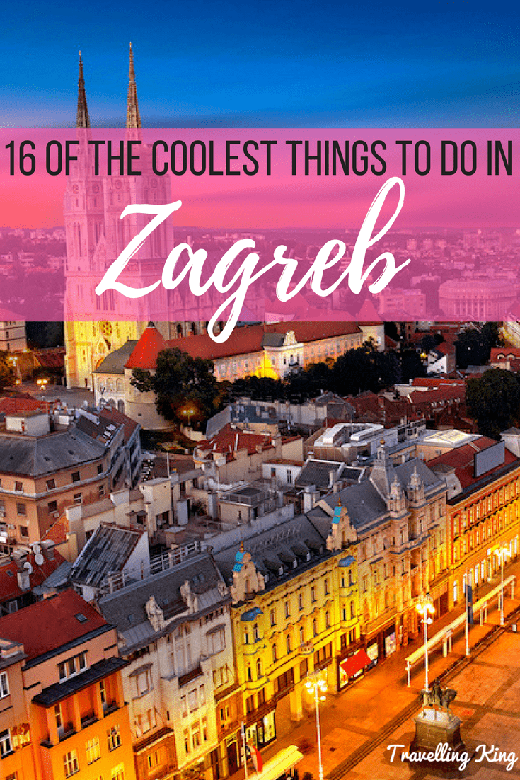 16 of the Coolest Things to Do in Zagreb