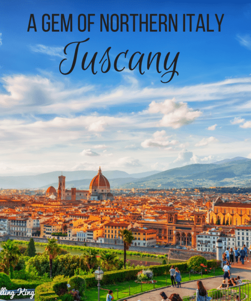 Tuscany - A Gem of Northern Italy