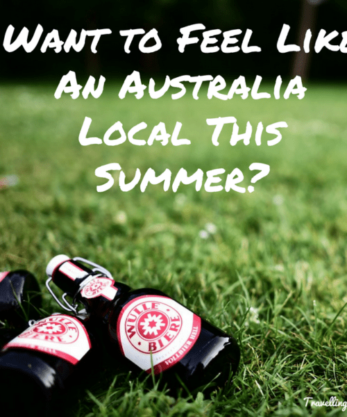 Want to Feel Like An Australia Local This Summer?