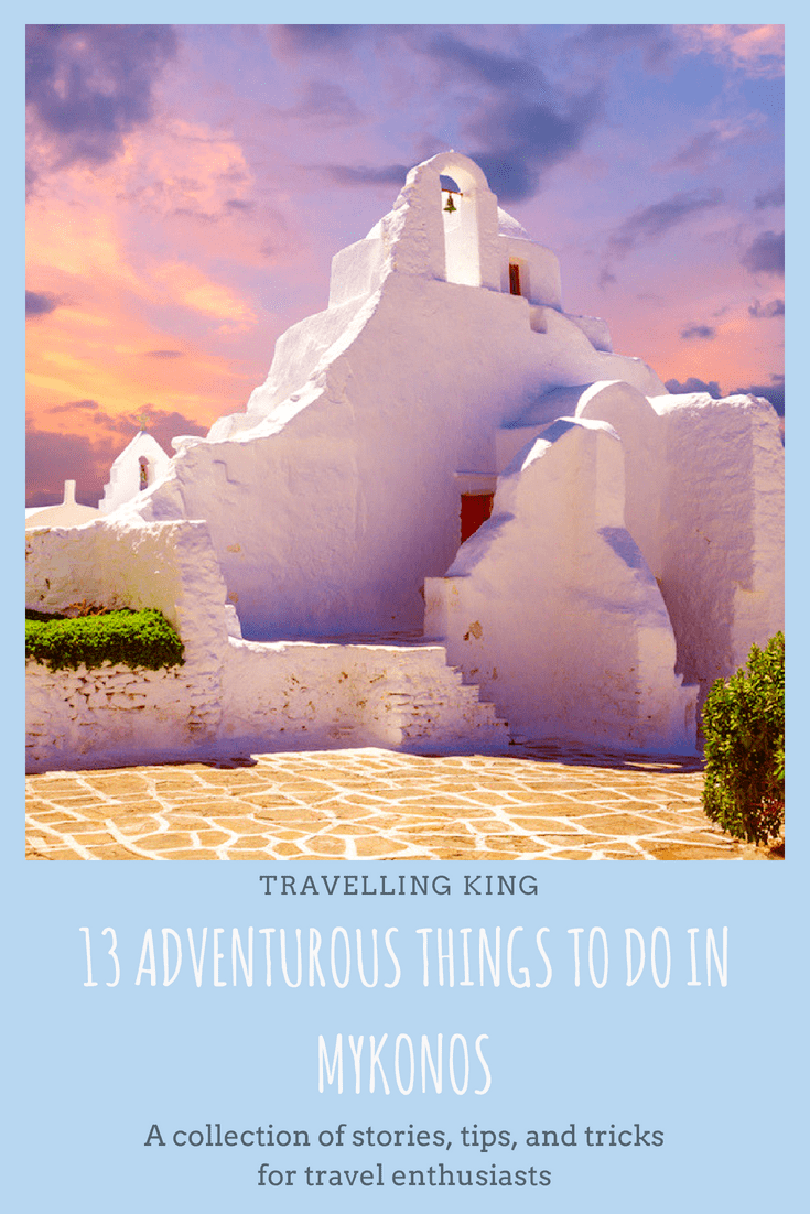 13 Adventurous Things to Do in Mykonos