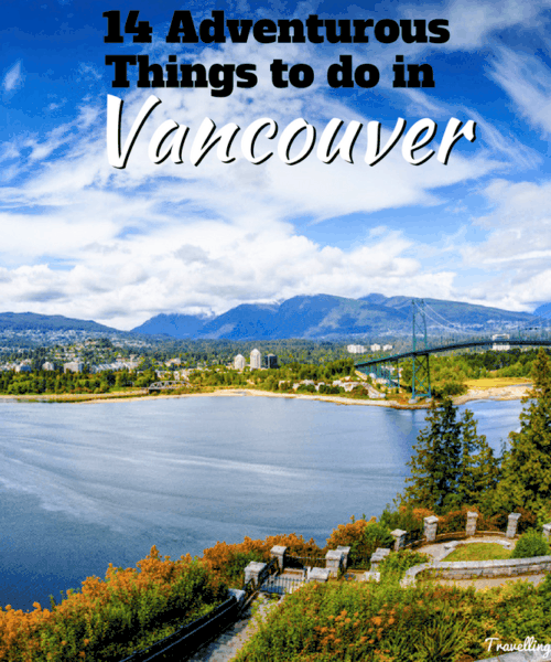 14 Adventurous Things to do in Vancouver