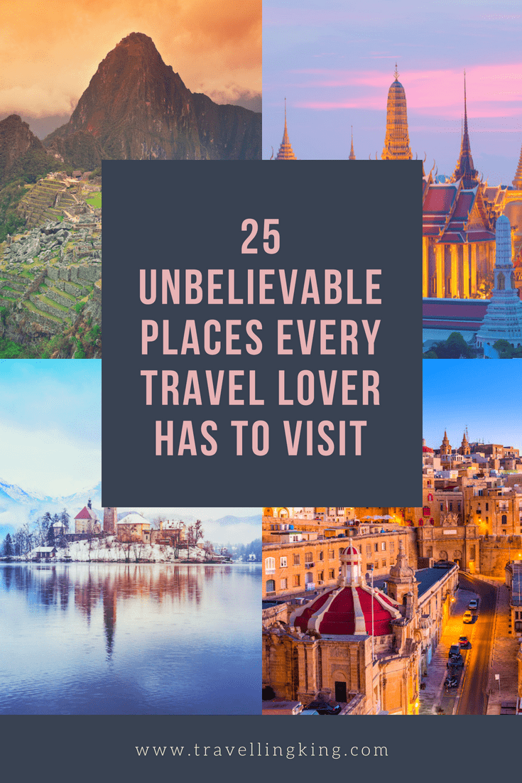 25 Unbelievable Places Every Travel Lover Has To Visit