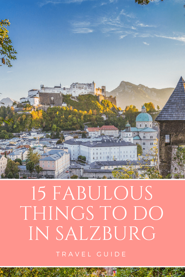 15 Fabulous Things to do in Salzburg