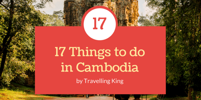 17 Things to do in Cambodia