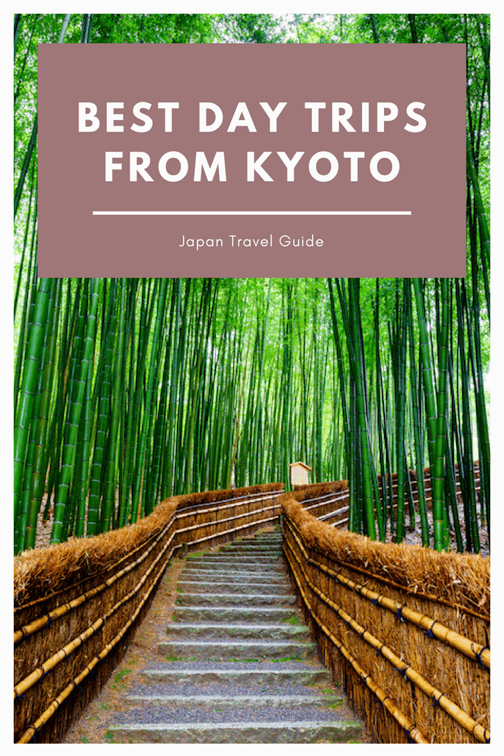 BEST DAY TRIPS FROM KYOTO