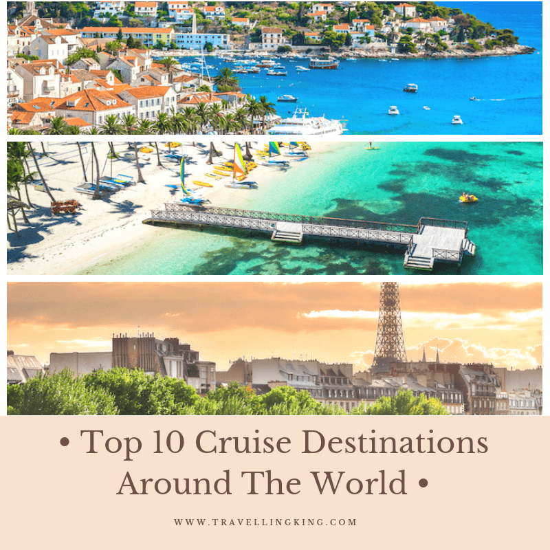Top World Travel Destinations 10 Of The Most Beautiful: Top 10 Cruise Destinations Around The World