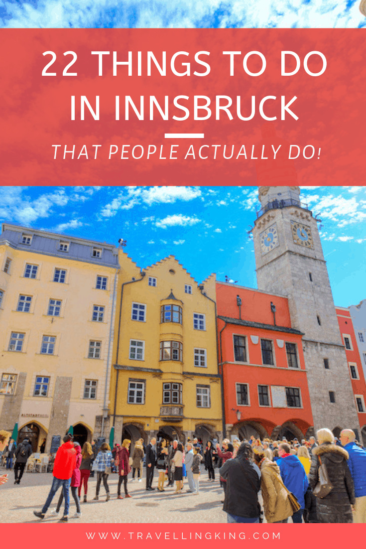 22 Things to do in Innsbruck - That People Actually Do!